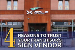 XGolf Franchise - 4 Reasons to Trust Your Franchisor's Sign Vendor